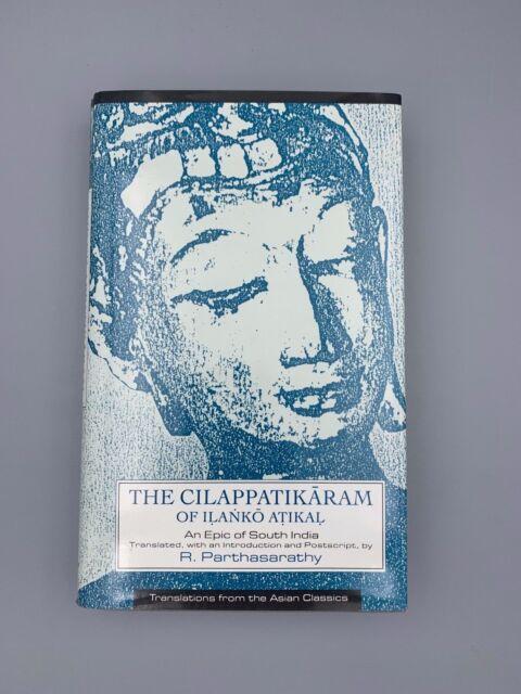 The Cilappatikaram of Ilanko Atikal An Epic Of South India - R. Parthasarathy HC
