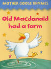 Mother Goose Rhymes: Old MacDonald Had a Farm by Anness Publishing (Board book, 2014)