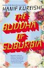 The Buddha of Suburbia by Hanif Kureishi (1991, Paperback)