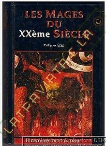LES-MAGES-DU-XXEME-SIECLE-Philippe-Aziz-1994-MAGIE-OCCULTISME-ESOTERISME