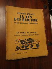 La Fin D'un Beau Jour by Edmond Jaloux - Fayard Livre de Demain No 40 - 1926