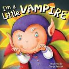 I'm a Little Vampire by Sonali Fry (2014, Board Book)