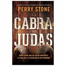 La cabra de Judas: Cmo manejar las falsas amistades, la traicin y la tentacin a