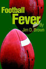 Football Fever by Jim D Brown (Paperback / softback, 2002)