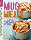 Mug Meals: Simple and Delicious Meals from the Microwave by Dina Cheney (Paperback, 2015)