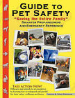 Guide to Pet Safety:  Saving the Entire Family  Disaster Prepardness & Emergecny by Cameron R. Thumwood (Paperback, 2010)