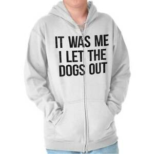 Me-I-Let-The-Dogs-Out-Funny-Sarcastic-Gift-Zipper-Sweat-Shirt-Zip-Sweatshirt
