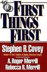 First Things First by Steven R. Covey (Paperback, 1995)