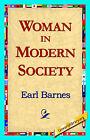 Woman in Modern Society by Earl Barnes (Paperback / softback, 2006)