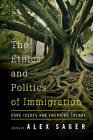 The Ethics and Politics of Immigration: Core Issues and Emerging Trends by Rowman & Littlefield International (Hardback, 2016)
