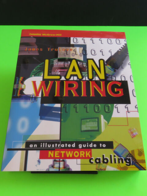 Lan Wiring   An Illustrated Guide To Network Cabling By