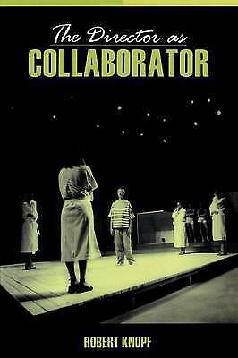 The Director as Collaborator by Robert Knopf (Paperback, 2005)