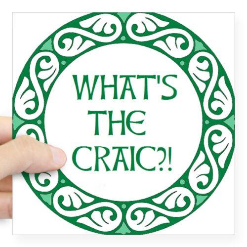 CafePress Whats The Craic? 1262073444 Sticker Square Sticker