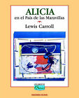 Alicia En El Pais De Las Maravillas by Lewis Carroll (Paperback, 1996)