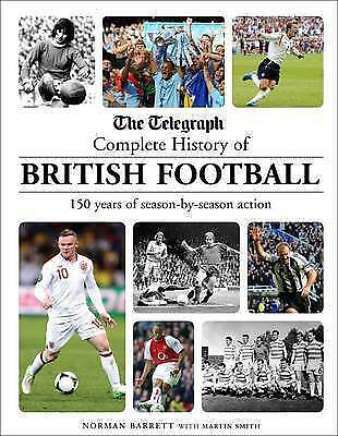 1 of 1 - The Telegraph Complete History of British Football: 150 Years of Season-by-seaso