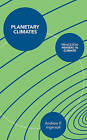 Planetary Climates by Andrew Ingersoll (Paperback, 2013)