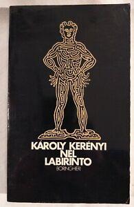 NEL LABIRINTO di Karoly Kerenyi - Boringhieri Saggi 1983 libro usato