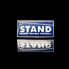 Stand Against Modern Football Pin Badge. A Guy Called Minty Connoisseur Ultras..