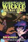 Ray Bradbury's Something Wicked This Way Comes: The Authorized Adaptation by Ron Wimberly, Ray Bradbury (Paperback, 2011)