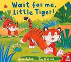 Wait for Me, Little Tiger! by Julie Sykes (Paperback, 2001)