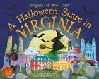A Halloween Scare in Virginia: Prepare If You Dare by Eric James (Hardback, 2014)