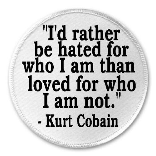 """3/"""" Circle Patch 90s Nirvana Rather Be Hated For Who I Am Kurt Cobain Quote"""