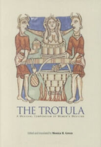 The Trotula: A Medieval Compendium of Women's Medicine (The Middle Ages Series)
