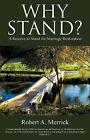 Why Stand? by Robert A Merrick (Paperback / softback, 2008)