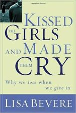 Kissed the Girls and Made Them Cry by Lisa Bevere (2004, Paperback, Workbook)