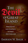 The Devil of Great Island: Witchcraft and Conflict in Early New England by Emerson W. Baker (Paperback, 2010)