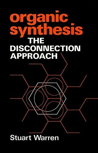 Organic Synthesis: The Disconnection Approach by Warren, Stuart Paperback Book