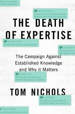 The Death of Expertise by Tom Nichols (2017, Hardcover)