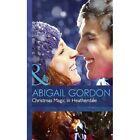 Christmas Magic in Heatherdale by Abigail Gordon (Hardback, 2013)
