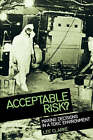 Acceptable Risk?: Making Decisions in a Toxic Environment by Lee Clarke (Paperback, 1991)