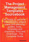 The Project Management Templates Sourcebook - 44 Ready to Use How-To Workbooks, Project Plans and Planning Guides, Tools, Templates and Checklists, PR by Dr George Brown (Paperback / softback, 2008)