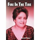 Fire in the Tire by Neelam Godia (Hardback, 2012)