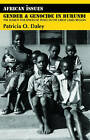 Gender and Genocide in Burundi: The Search for Spaces of Peace in the Great Lakes Region by Patricia O. Daley (Paperback, 2008)