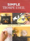Simple Trompe L'oeil: Using Stencils and Faux Finishes by Mary MacCarthy (Hardback, 2000)