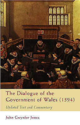 The Dialogue of the Government of Wales (1594). Updated Text and Commentary by J