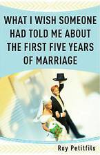 """NEW """"What I Wish Someone Had Told Me About First 5 Years of Marriage"""" Petitfils"""