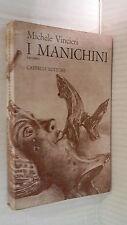 I MANICHINI Michele Vincieri Cappelli 1971 libro romanzo narrativa racconto di