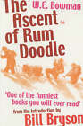 The Ascent of Rum Doodle by W. E. Bowman (Paperback, 2001)