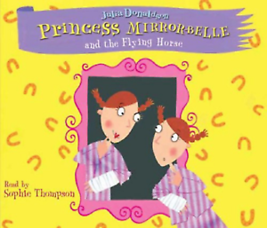 Princess-Mirror-Belle-and-the-Flying-Horse-by-Julia-Donaldson-Double-CD
