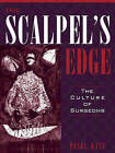 The Scalpels Edge: The Culture of Surgeons by Pearl Katz (Paperback, 1998)
