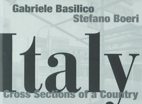 ITALY: CROSS SECTIONS OF A COUNTRY By Gabriele Basilico - Brand New