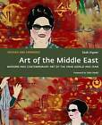 Art of the Middle East: Modern and Contemporary Art of the Arab World and Iran by Saeb Eigner, Zaha Hadid (Paperback, 2015)
