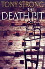 The Death Pit by Tony Strong (Hardback, 1999)
