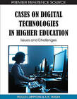 Cases on Digital Technologies in Higher Education: Issues and Challenges by A. K. Haghi, Rocci Luppicini (Hardback, 2010)