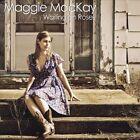Waiting on Roses by Maggie Mackay (CD, Feb-2012, CD Baby (distributor))