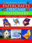 Making Great Papercrafts, Origami, Stationery and Gift Wraps: A Truly Comprehensive Collection of Papercraft Ideas, Designs and Techniques, with Over 300 Projects and 2400 Photographs by Kate Lively (Hardback, 2013)